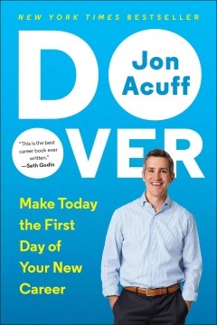 Do over : rescue Monday, reinvent your work, and never get stuck by Acuff, Jonathan M