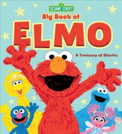 Big book of Elmo : a treasury of stories.