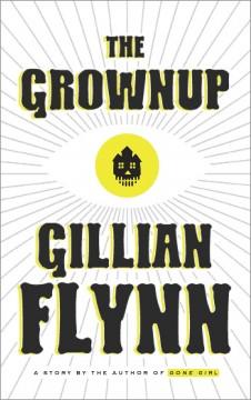 The grownup by Flynn, Gillian