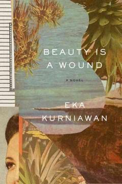 Beauty is a wound by Kurniawan, Eka