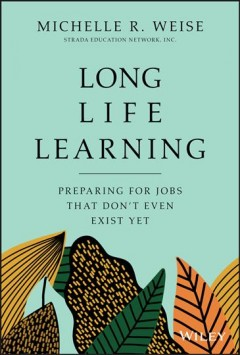 Long-life learning : preparing for jobs that don