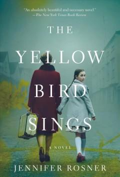 The yellow bird sings by Rosner, Jennifer