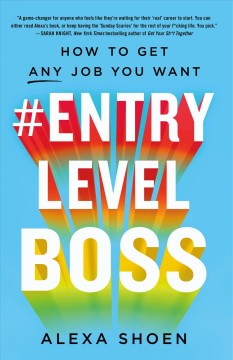 #entrylevelboss : how to get any job you want by Shoen, Alexa