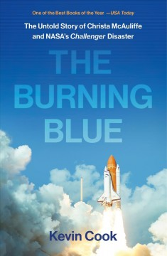 The burning blue : the untold story of Christa McAuliffe and NASA's Challenger disaster by Cook, Kevin