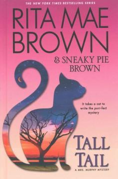 Tall tail : a Mrs. Murphy mystery by Brown, Rita Mae