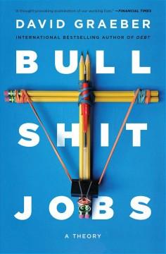 Bullshit jobs by Graeber, David