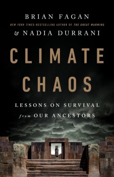Climate chaos : lessons on survival from our ancestors by Fagan, Brian M.