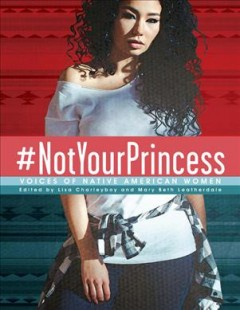 #NotYourPrincess : voices of Native American women by