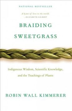 Braiding sweetgrass by Kimmerer, Robin Wall