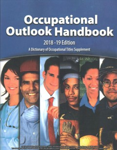 Occupational outlook handbook : 2018-19 edition by