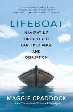 Lifeboat : navigating unexpected career change and disruption by Craddock, Maggie
