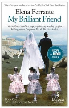 My brilliant friend by Ferrante, Elena