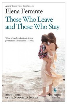 Those who leave and those who stay by Ferrante, Elena
