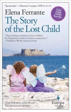 The story of the lost child by Ferrante, Elena