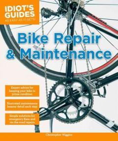 Bike repair & maintenance by Wiggins, Christopher