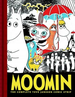 Moomin. the complete Tove Jansson comic strip   Volume one : by Jansson, Tove.