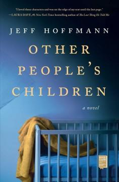 Other people's children : a novel / R.J. Hoffmann. by Hoffmann, R. J.