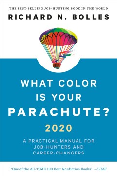 What color is your parachute? 2020 : a practical manual for job-hunters and career-changers by Bolles, Richard Nelson