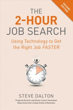 The 2-hour job search : using technology to get the right job faster by Dalton, Steve