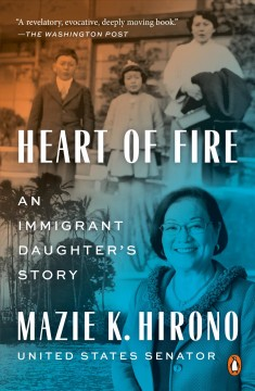 Heart of fire : an immigrant daughter's story by Hirono, Mazie